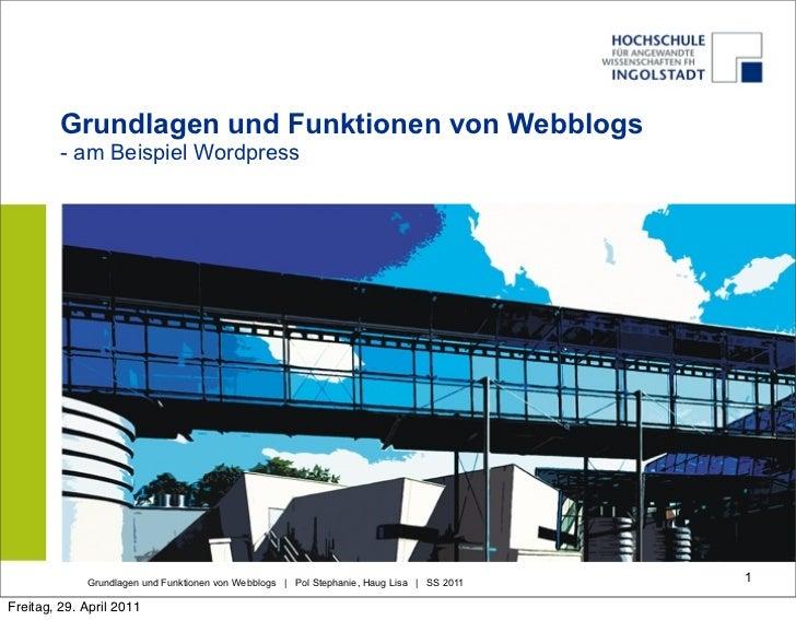 Grundlagen und Funktionen von Webblogs         - am Beispiel Wordpress             Grundlagen und Funktionen von Webblogs ...