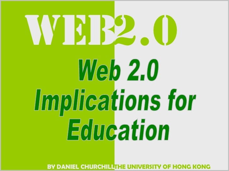 Web 2.0  Implications for Education