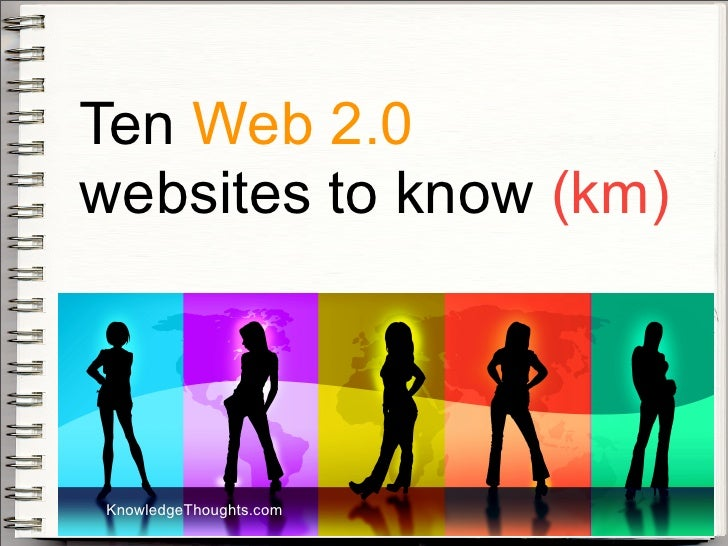 Ten Web 2.0 websites to know (km)     KnowledgeThoughts.com