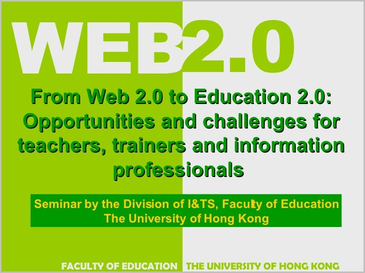 From Web 2.0 to Education 2.0: Opportunities and challenges for teachers, trainers and information professionals  Seminar ...