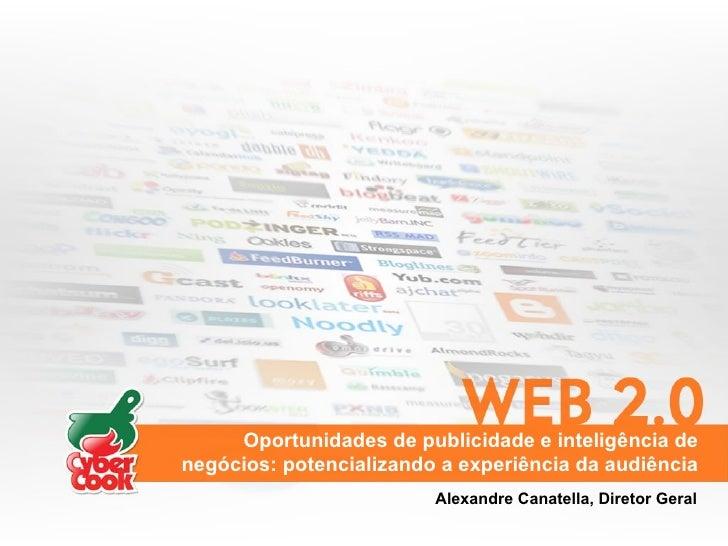 Oportunidades de publicidade e inteligência de negócios: potencializando a experiência da audiência Alexandre Canatella, D...