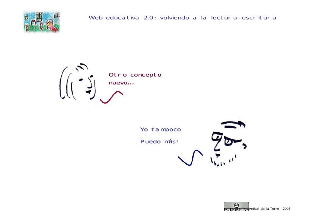 Web educativa 2.0: volviendo a la lectura-escritura          Otro concepto      nuevo…                  Yo tampoco        ...