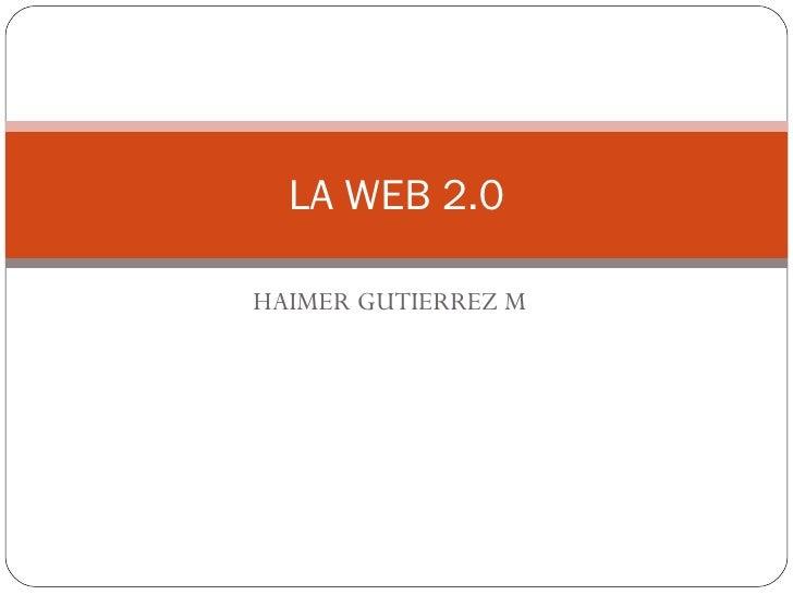 HAIMER GUTIERREZ M LA WEB 2.0