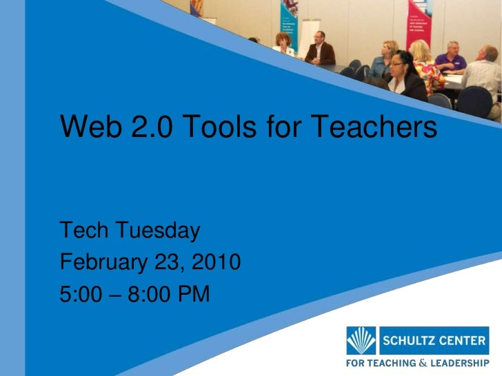 Web 2.0 Tools for Teachers<br />Tech Tuesday<br />February 23, 2010<br />5:00 – 8:00 PM<br />
