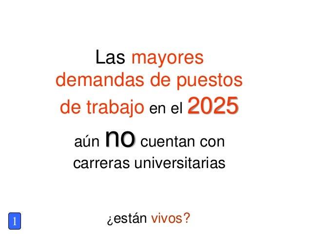 Las mayores demandas de puestos de trabajo en el 2025 aún no cuentan con carreras universitarias ¿están vivos?1