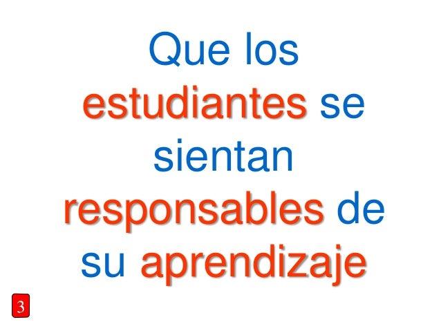 Que los estudiantes se sientan responsables de su aprendizaje 3
