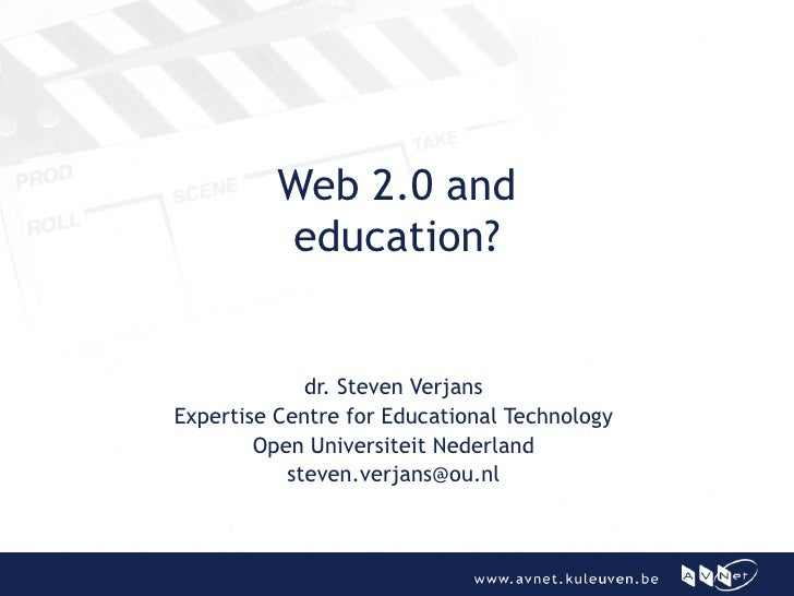 Web 2.0 and education? dr. Steven Verjans Expertise Centre for Educational Technology Open Universiteit Nederland [email_a...