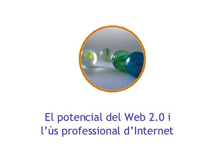 El potencial del Web 2.0 i l'ús professional d'Internet