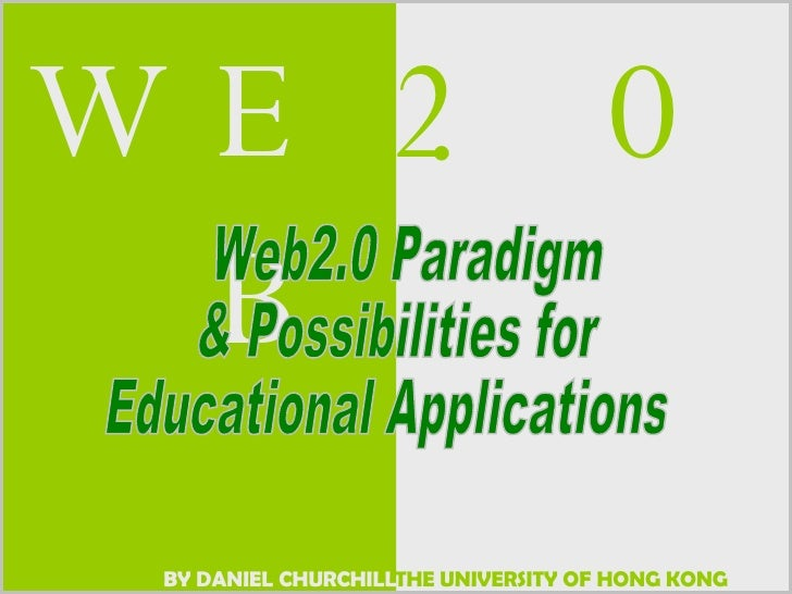 Web2.0 Paradigm  & Possibilities for Educational Applications