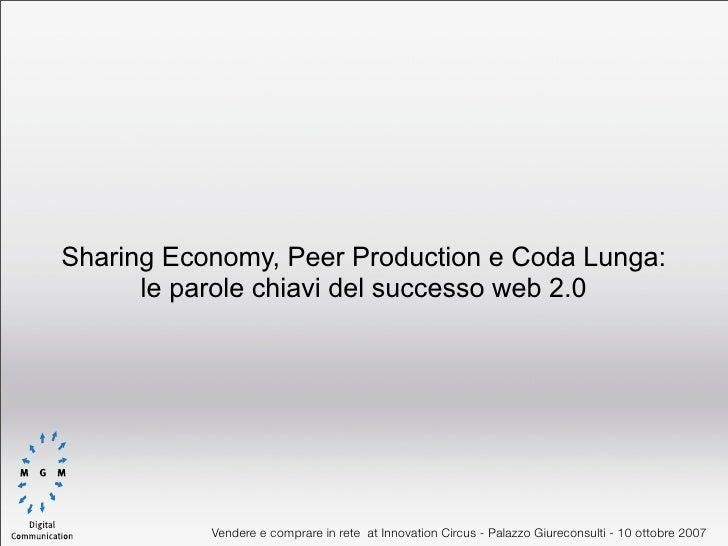 Sharing Economy, Peer Production e Coda Lunga:       le parole chiavi del successo web 2.0                Vendere e compra...