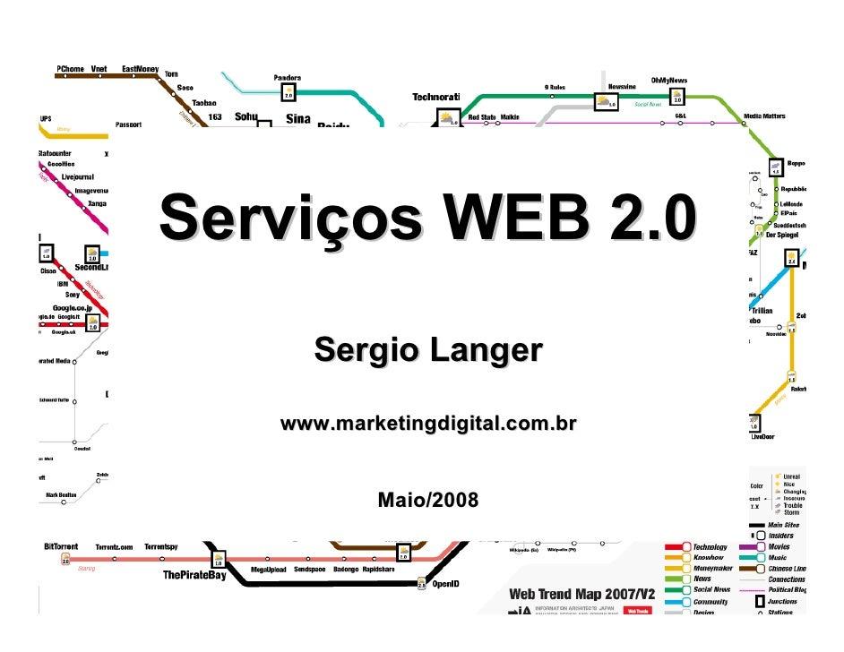 www.marketingdigital.com.br     Serviços WEB 2.0       Sergio Langer     www.marketingdigital.com.br              Maio/200...