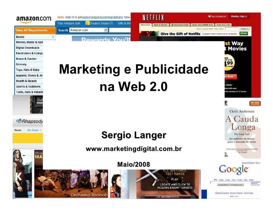 www.marketingdigital.com.br     Marketing e Publicidade       na Web 2.0           Sergio Langer     www.marketingdigital....
