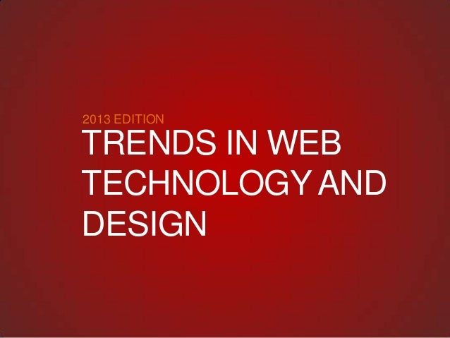 2013 EDITIONTRENDS IN WEBTECHNOLOGY ANDDESIGN