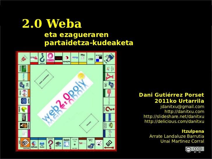 2.0 Weba   eta ezagueraren   partaidetza-kudeaketa                           Dani Gutiérrez Porset                        ...