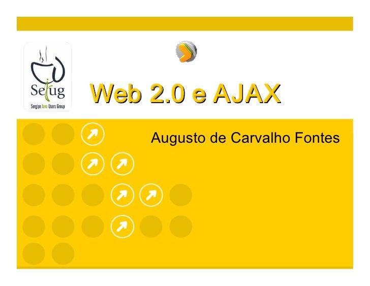Web2.0eAJAX     AugustodeCarvalhoFontes