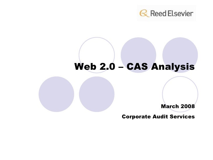 Web 2.0 – CAS Analysis<br />March 2008<br />Corporate Audit Services<br />