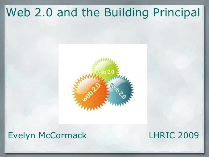 Evelyn McCormack          LHRIC 2009 Web 2.0 and the Building Principal