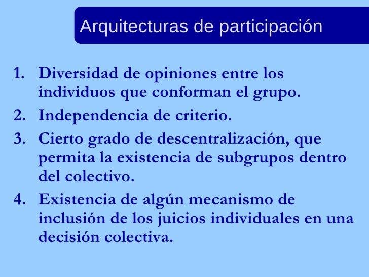 <ul><li>Diversidad de opiniones entre los individuos que conforman el grupo. </li></ul><ul><li>Independencia de criterio. ...