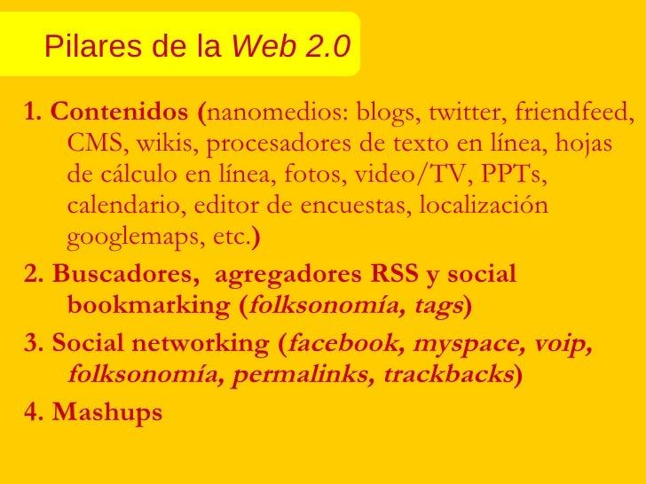 <ul><li>1. Contenidos ( nanomedios: blogs, twitter, friendfeed, CMS, wikis, procesadores de texto en línea, hojas de cálcu...