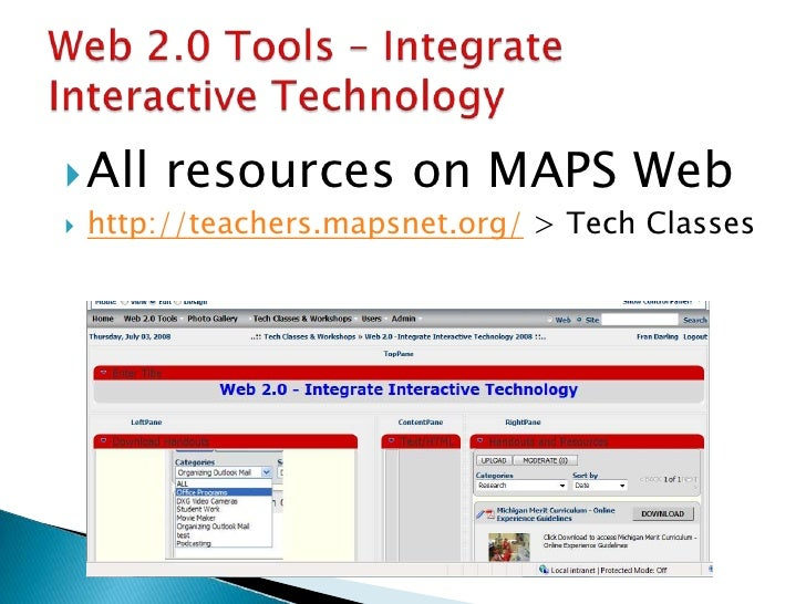 All resources on MAPS Web<br />http://teachers.mapsnet.org/ > Tech Classes<br />Web 2.0 Tools – Integrate Interactive T...