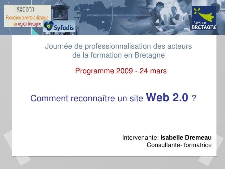 Journée de professionnalisation des acteurs           de la formation en Bretagne             Programme 2009 - 24 mars   C...