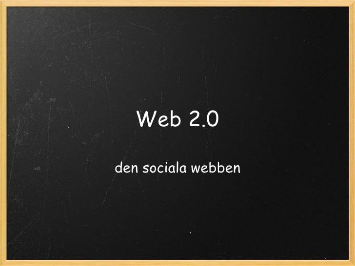 Web 2.0 den sociala webben