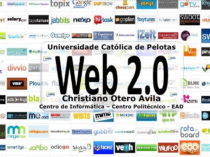 Christiano Otero Avila Centro de Informática – Centro Politécnico - EAD Universidade Católica de Pelotas