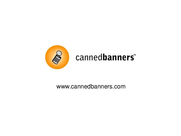 www.cannedbanners.com<br />
