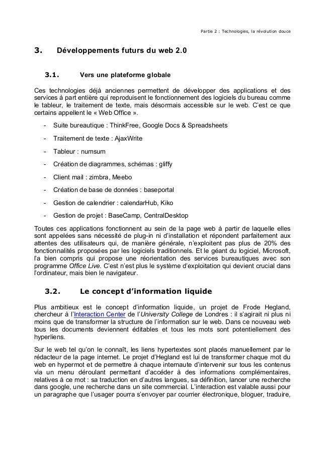 Partie 2 : Technologies, la révolution douce 3. Développements futurs du web 2.0 3.1. Vers une plateforme globale Ces tech...