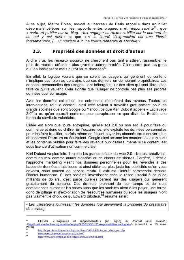 Partie 4 : le web 2.0 respecte-t-il ses engagements ? A ce sujet, Maître Eolas, avocat au barreau de Paris rappelle dans u...