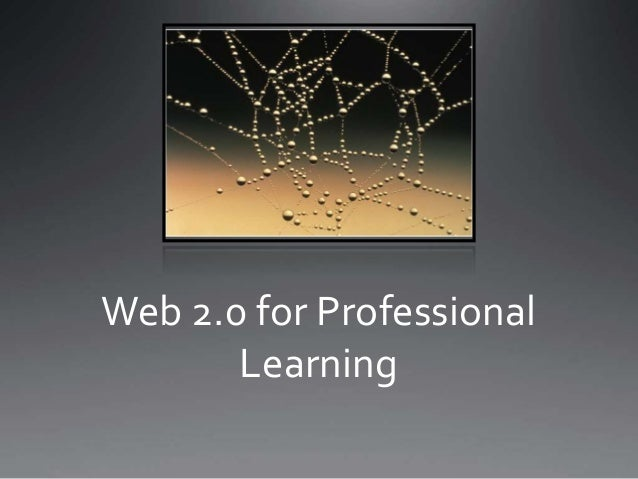 Web 2.0 for Professional Learning