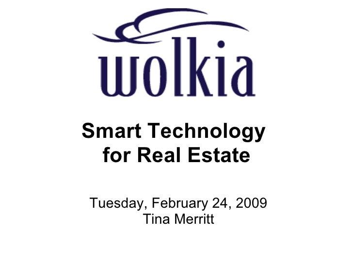 Smart Technology for Real Estate Tuesday, February 24, 2009 Tina Merritt