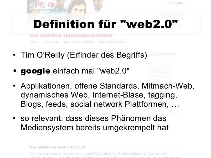 Definition für &quot;web2.0&quot; <ul><li>Tim O'Reilly (Erfinder des Begriffs) </li></ul><ul><li>google  einfach mal &quot...