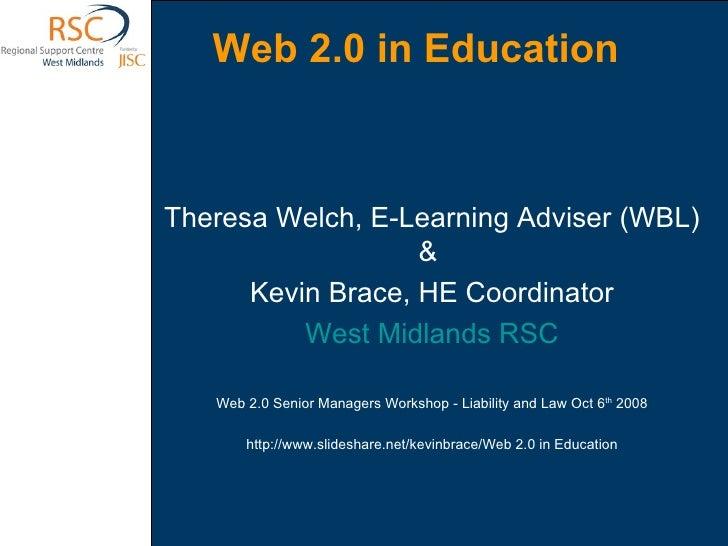 <ul><li>Theresa Welch, E-Learning Adviser (WBL) </li></ul><ul><li>&  </li></ul><ul><li>Kevin Brace, HE Coordinator </li></...