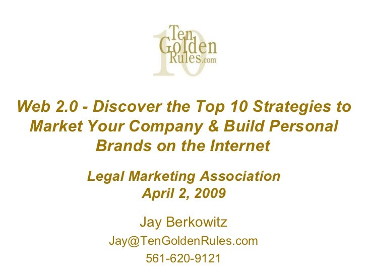 Web 2.0 - Discover the Top 10 Strategies to Market Your Company & Build Personal Brands on the Internet   Legal Marketing ...