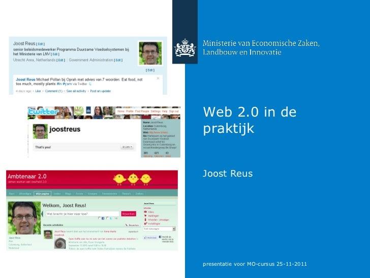 Web 2.0 in depraktijkJoost Reuspresentatie voor MO-cursus 25-11-2011