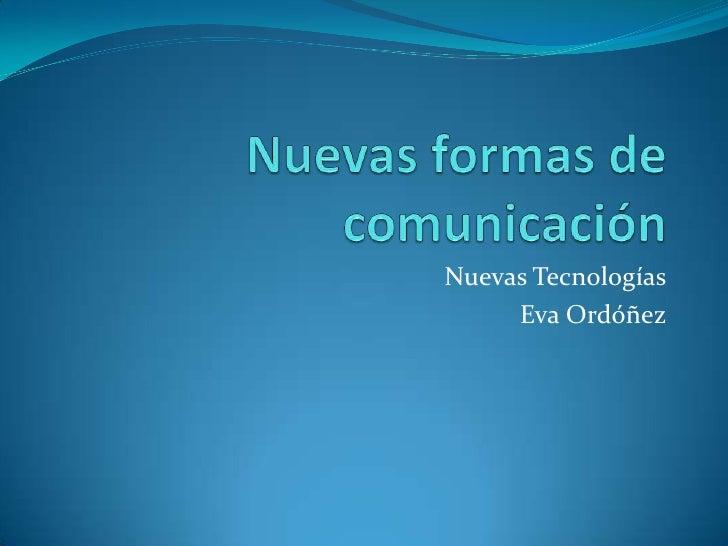 Nuevas Tecnologías      Eva Ordóñez