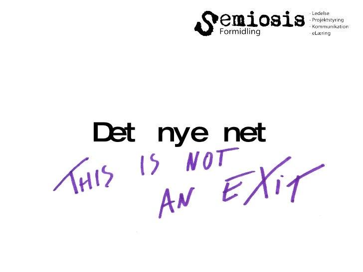 <ul>Det nye net </ul>