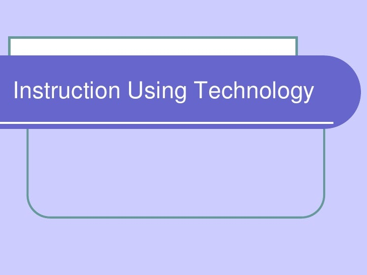 Instruction Using Technology