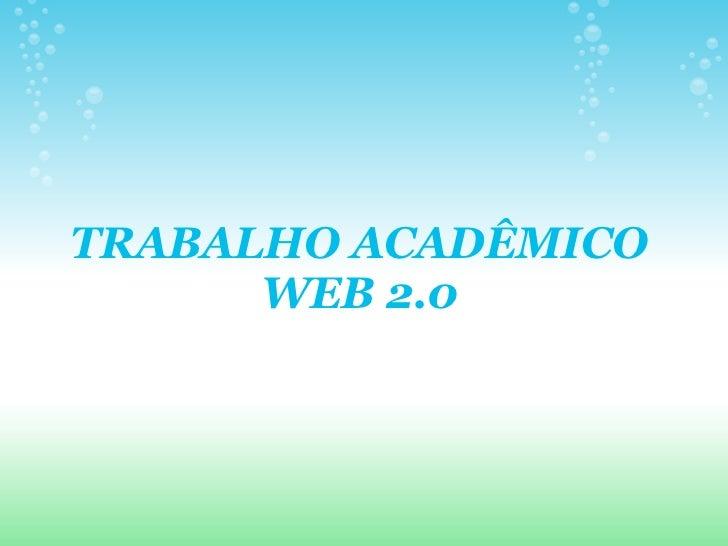 TRABALHO ACADÊMICO       WEB 2.0