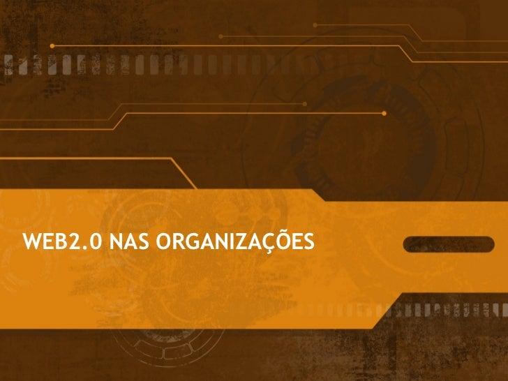 WEB2.0 NAS ORGANIZAÇÕES