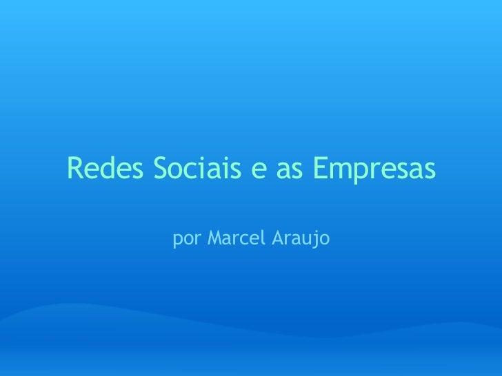 Redes Sociais e as Empresas por Marcel Araujo