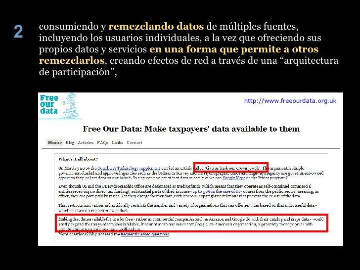 consumiendo y  remezclando datos  de múltiples fuentes, incluyendo los usuarios individuales, a la vez que ofreciendo sus ...
