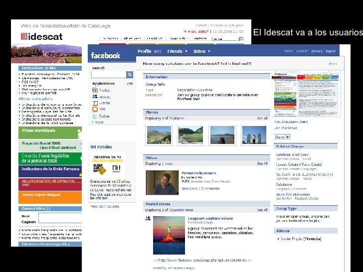 El Idescat va a los usuarios Audiencia cautiva Los usuarios vienen al Idescat