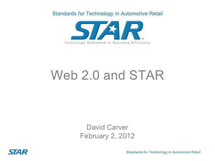 David Carver February 2, 2012 Web 2.0 and STAR