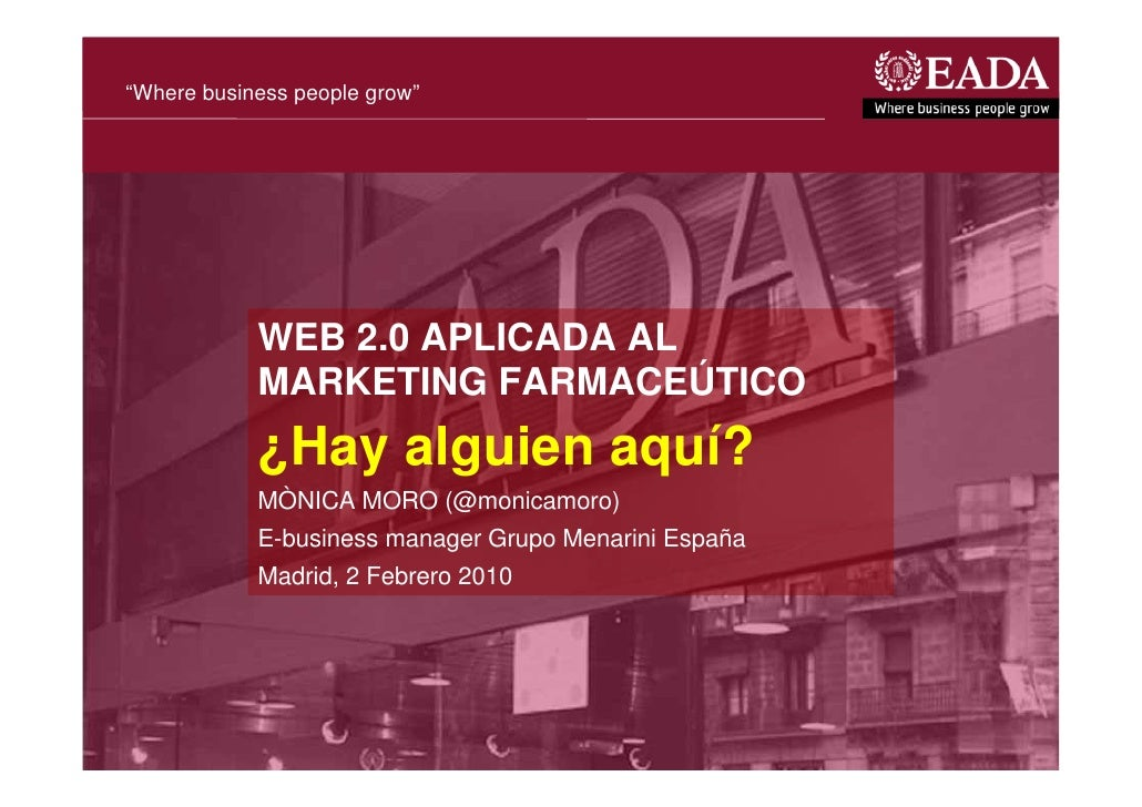 """""""Where business people grow""""            WEB 2.0 APLICADA AL            MARKETING FARMACEÚTICO            ¿Hay alguien aquí..."""