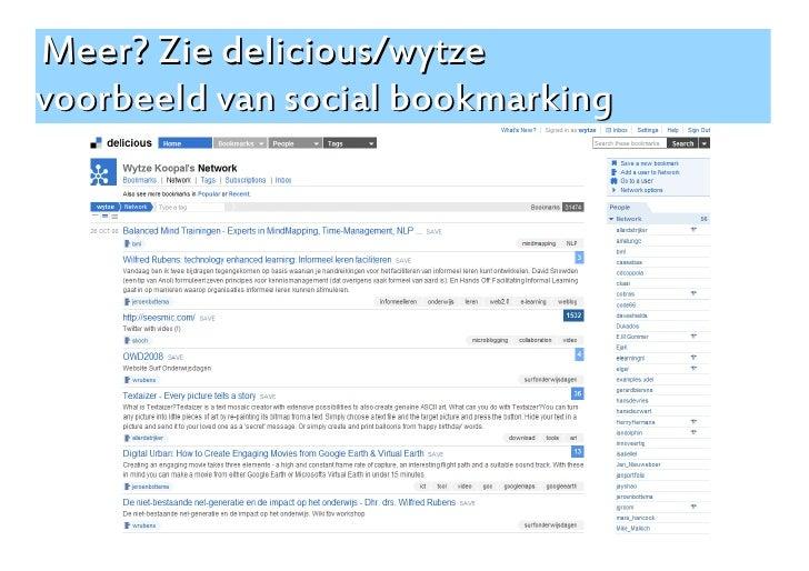 Meer? Zie delicious/wytze voorbeeld van social bookmarking                                        11