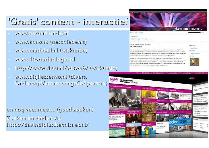 'Gratis' content - interactief    www.natuurkunde.nl    www.anno.nl (geschiedenis)    www.math4all.nl (wiskunde)    ww...