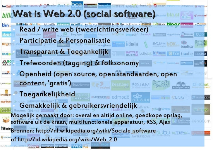 Wat is Web 2.0 (social software)    Read / write web (tweerichtingsverkeer)    Participatie & Personalisatie    Transpa...