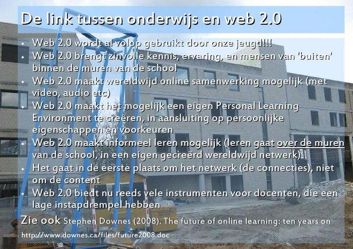 De link tussen onderwijs en web 2.0    Web 2.0 wordt al volop gebruikt door onze jeugd!!!    Web 2.0 brengt zinvolle ken...